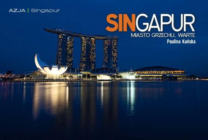 Singapur. Miasto grzechu... warte