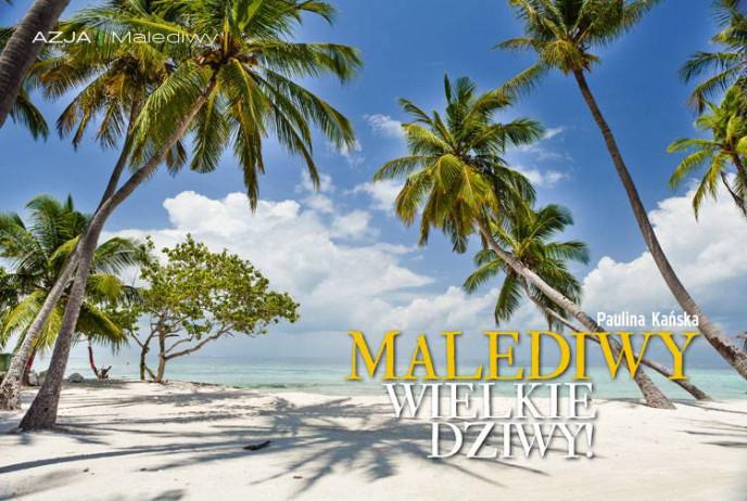 Malediwy, wielkie dziwy!