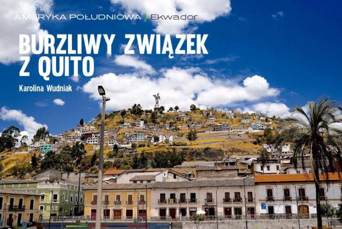 Burzliwy związek z Quito
