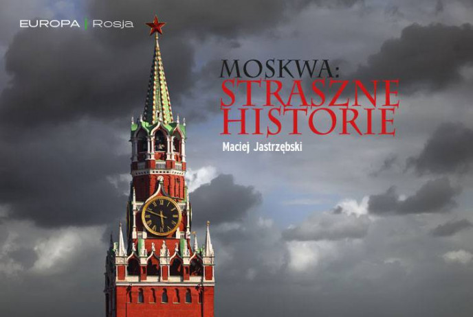 Moskwa: straszne historie