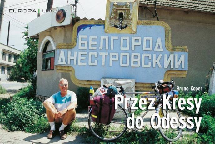 Przez Kresy do Odessy