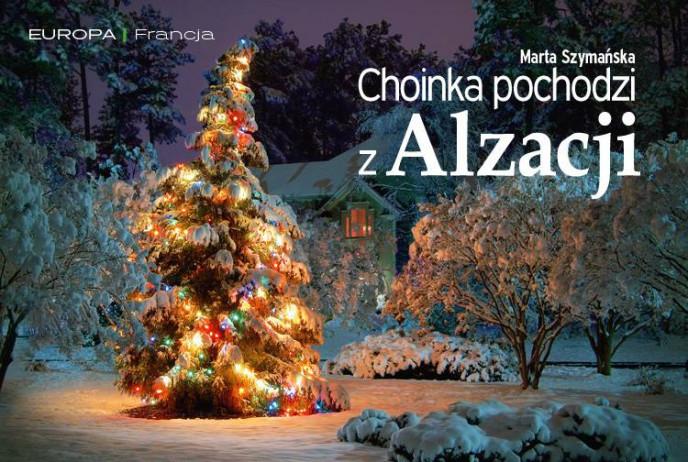 Choinka pochodzi z Alzacji