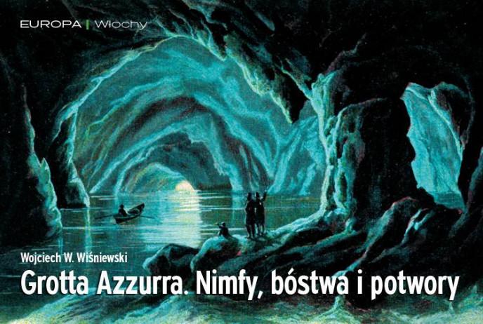 Grotta Azzurra. Nimfy, bóstwa i potwory