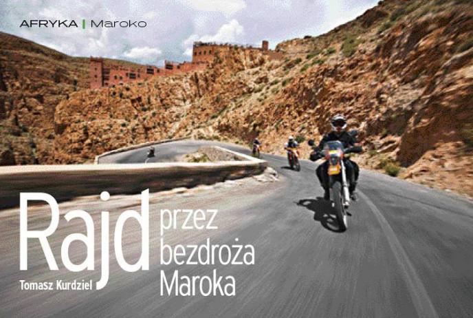 Rajd przez bezdroża Maroka