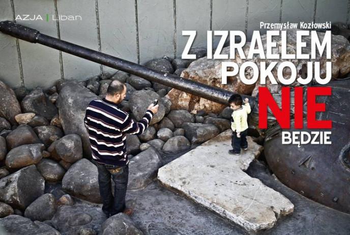 Z izraelem pokoju nie będzie