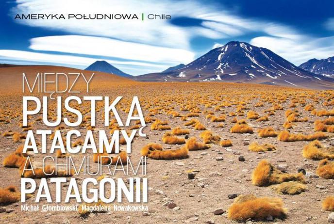 Między pustką Atacamy a chmurami Patagonii