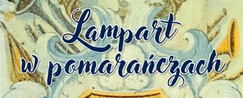 LAMPART W POMARAŃCZACH
