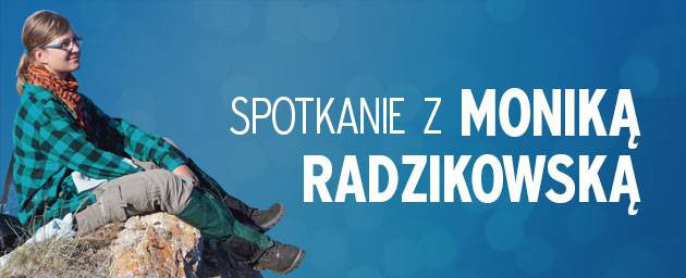 Spotkanie z Moniką Radzikowską