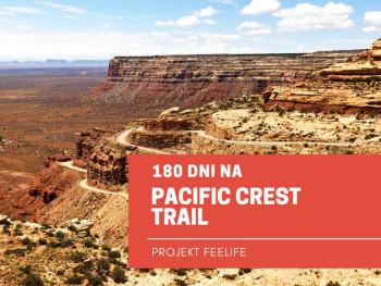 180 dni na Pacific Crest Trail