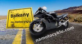 Bałkany na motocyklu